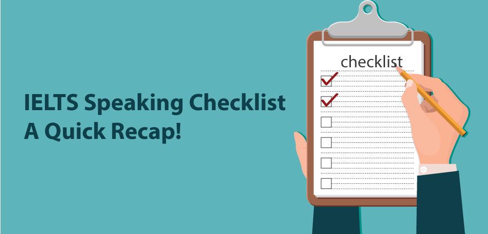 IELTS Speaking Checklist:A Quick Recap!